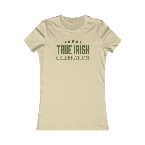 True Irish Celebration Shamrock St Patrick's Day Women's Favorite Tee