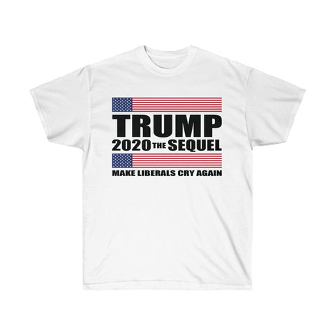 TRUMP 2020 THE SEQUEL - MAKE LIBERALS CRY AGAIN Light Colors