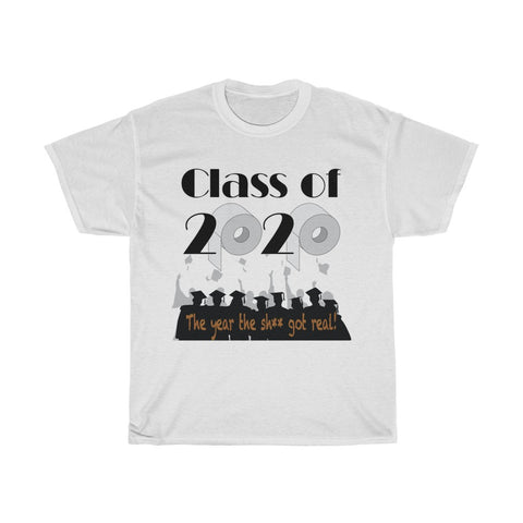 Class of 2020 The Year the Sh** Got Real Graduates - Unisex Heavy Cotton Tee