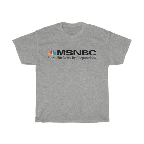 More Shit News By Corporations - MSNBC Parody Unisex Heavy Cotton Tee