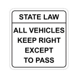 Keep Right Except To Pass State Law All Vehicles Kiss-Cut Stickers