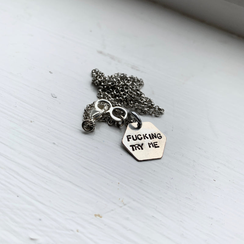 Fucking Try Me Stamped Necklace