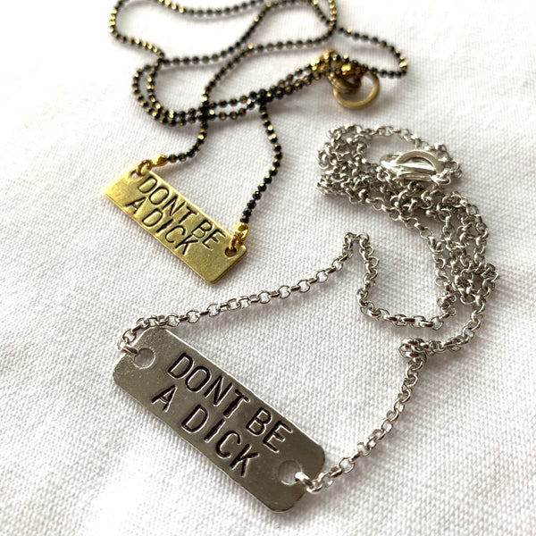 Don't Be A Dick Stamped Necklace