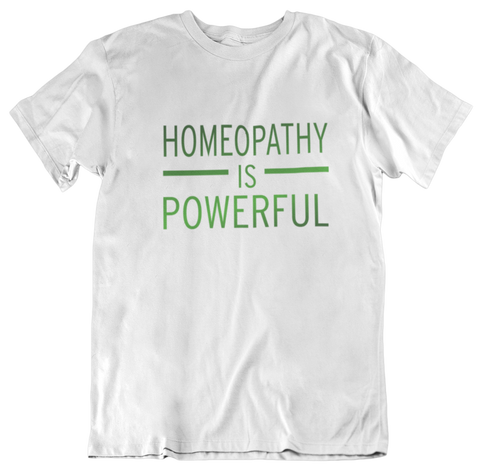 Homeopathy is powerful - T-Shirt