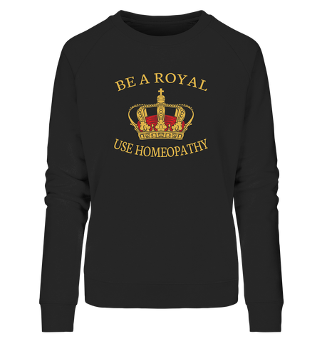 BE A ROYAL... - Sweatshirt