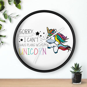 Horloge sorry I can't have plans with my unicorn (licorne) -