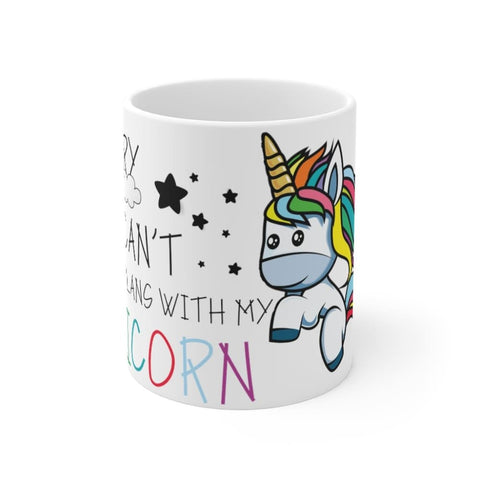 Mug sorry I can't have plans with my unicorn (licorne) -