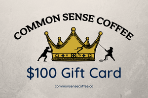 The Common Sense Coffee $100 gift card lets you give the perfect gift to your friends and family that want great tasting coffee.