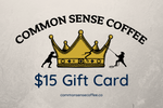 Load image into Gallery viewer, The Common Sense Coffee $15 gift card lets you give the perfect gift to your friends and family that want great tasting coffee.