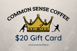 Load image into Gallery viewer, The Common Sense Coffee $20 gift card lets you give the perfect gift to your friends and family that want great tasting coffee.