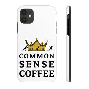 Common Sense Phone Case