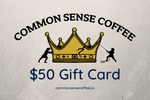 Load image into Gallery viewer, The Common Sense Coffee $50 gift card lets you give the perfect gift to your friends and family that want great tasting coffee.
