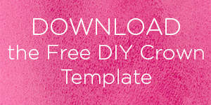 Download the Free DIY Crown Template | Kate Aspen