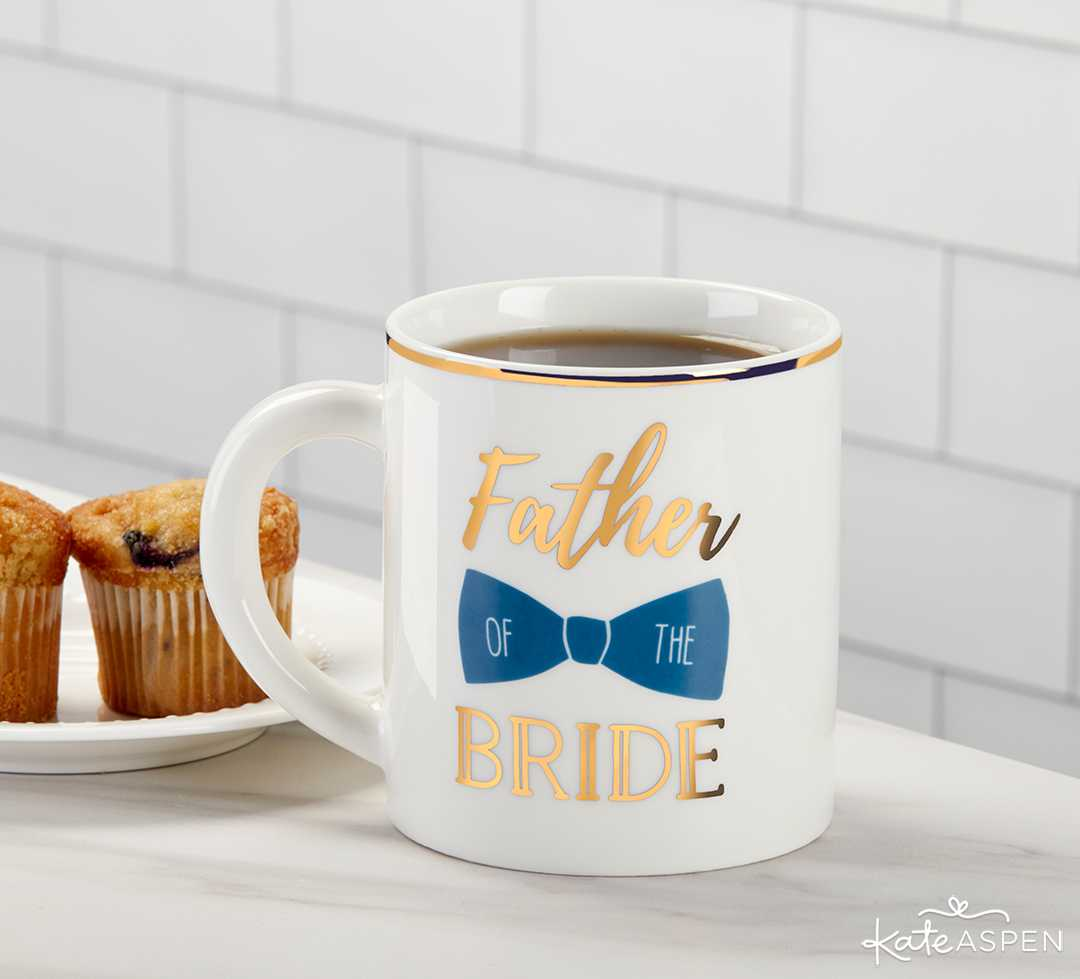 Father of the Bride Coffee Mug | 10 Gift Ideas for Your Wedding Party | Kate Aspen