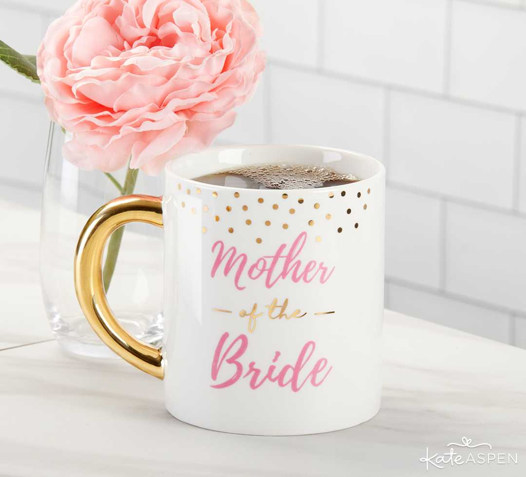 Mother of the Bride Mug | 10 Gift Ideas for Your Wedding Party | Kate Aspen