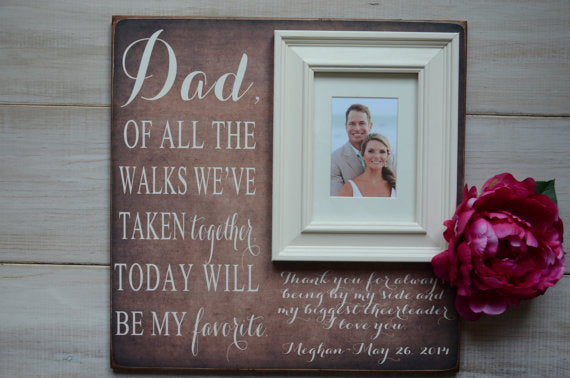 Of All The Walks We've Taken Together...Father of the Bride gift idea | Fancy Day Frames