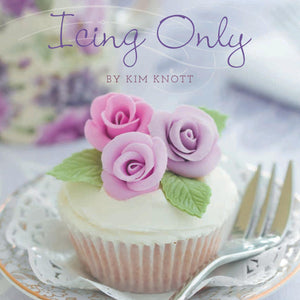 BOOK- ICING ONLY BY KIM KNOTT
