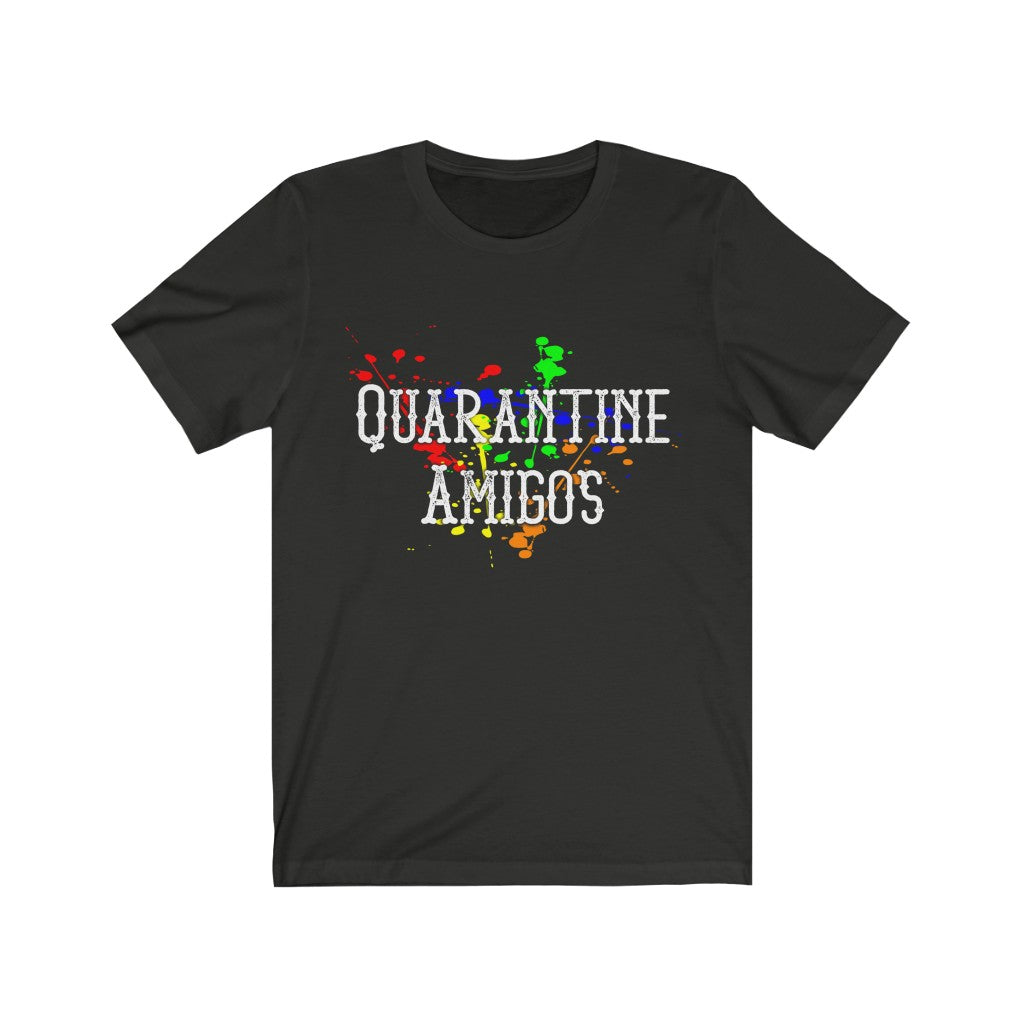 Quarantine Amigos | Unisex Jersey Short Sleeve Tee - LOL, I NEED That!