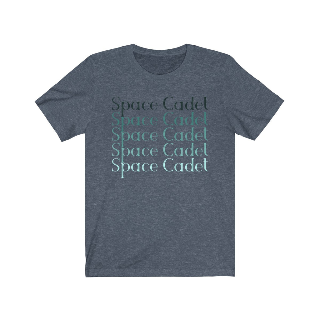 (Space Cadet) Unisex Jersey Short Sleeve Tee - LOL, I NEED That!