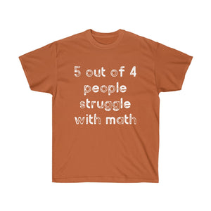 Math Struggle - Unisex Tee - LOL, I NEED That!