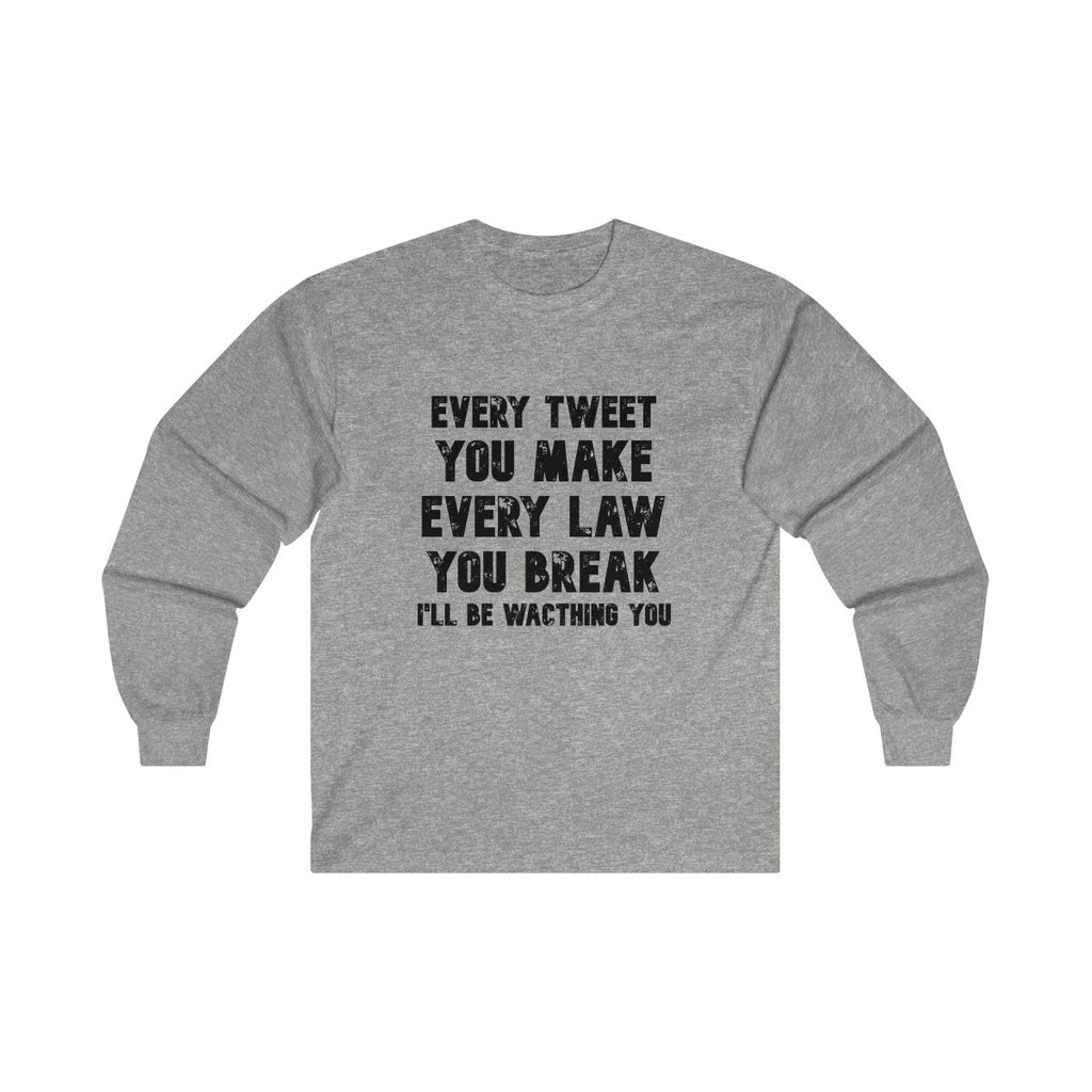 Every Tweet.. | Ultra Cotton Long Sleeve Tee