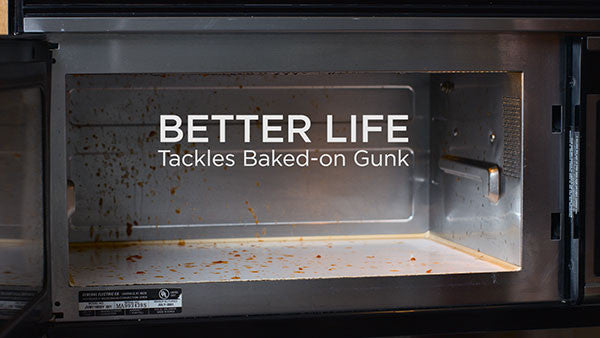 Better Life Tackles Baked-on Gunk