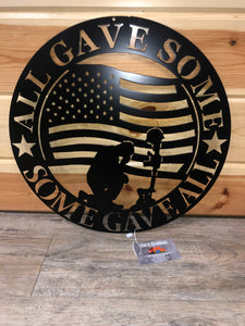 all gave some, some gave all military sign - cut'n creations metalworks