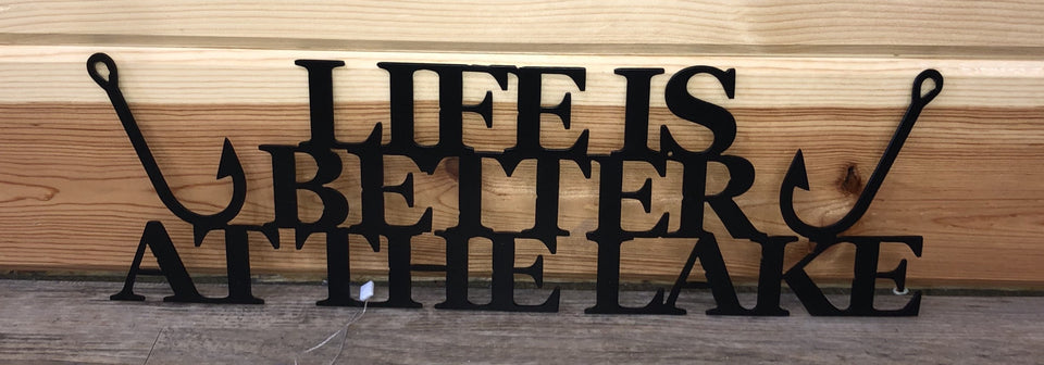 Life is Better at the lake metal sign - cut'n creations metalworks