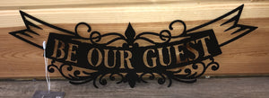 be our guest - metal decor sign - cut'n creations metalworks