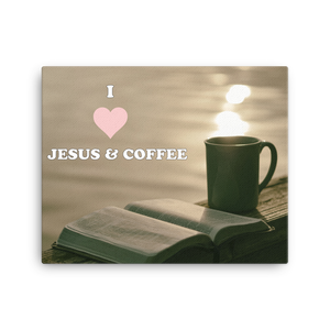 Jesus And Coffee, Coffee Cup And Water 16x20 Inch Canvas Print | Christian Wall Art