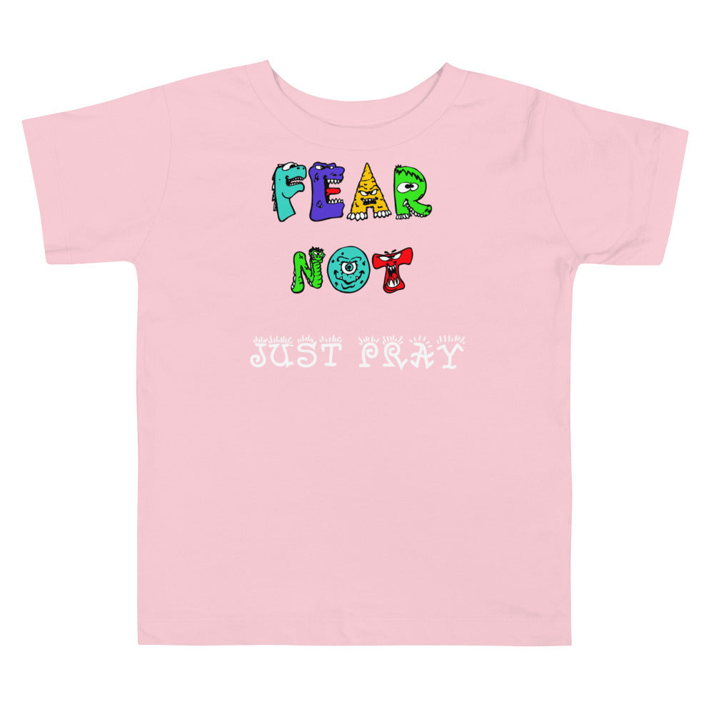 Fear Not Toddler Shirt 3 Unisex