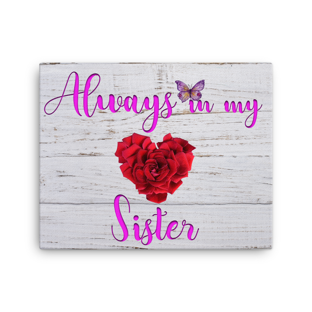 Always In My Heart Sister: 16x20 Inch Canvas