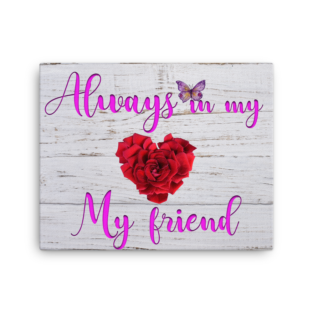 Always In My Heart Friend Pink 16x20 Inch Canvas Print | Christian Wall Art