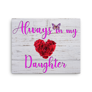 Always In My Heart Daughter: 16x20 Inch Canvas