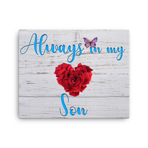 Always In My Heart Son: 16x20 Inch Canvas