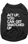 ACT UP YOU CAN GET - TSHIRT
