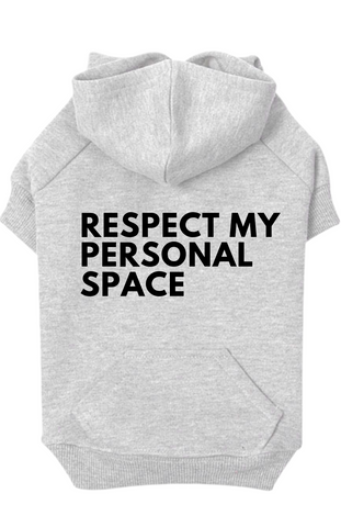 RESPECT MY PERSONAL SPACE- HOODIE