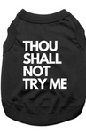 THOU SHALL NOT TRY ME - TSHIRT