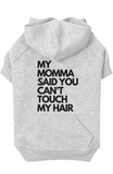 MY MOMMA SAID YOU CAN'T TOUCH MY HAIR- HOODIE