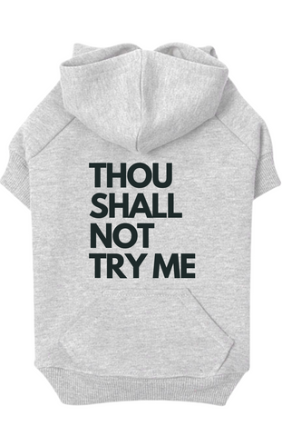 THOU SHALL NOT TRY ME - HOODIE