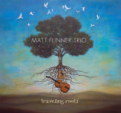 Matt Flinner Trio Traveling Roots CD