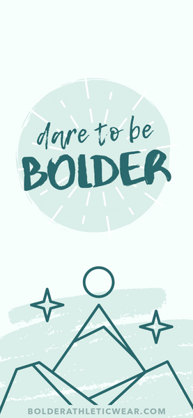DARE TO BE BOLDER iPhone Wallpaper by BOLDER Athletic Wear