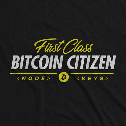 First Class Bitcoin Citizen - Bitcoin Apparel