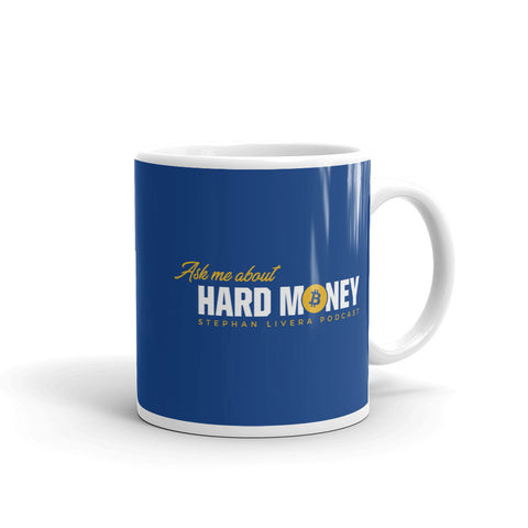 Ask Me About Hard Money - Mug