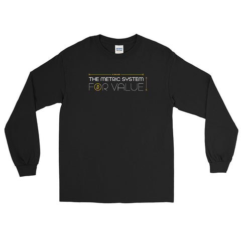 Metric System For Value - Long Sleeve T-Shirt