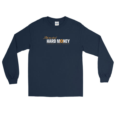 Ask Me About Hard Money - Long Sleeve T-Shirt