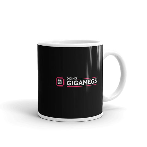 Doing GigaMegs - White Glossy Mug