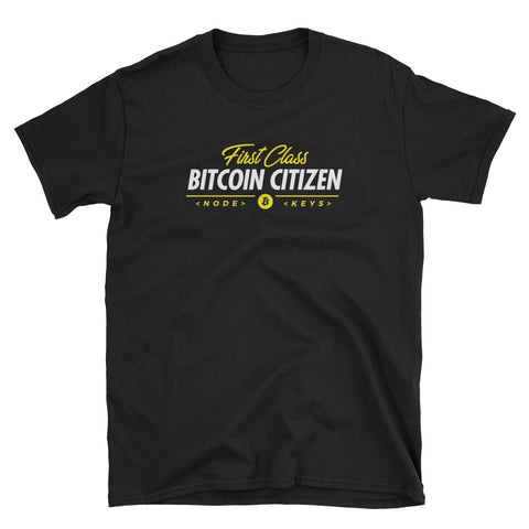 First Class Bitcoin Citizen - Short-Sleeve Unisex T-Shirt