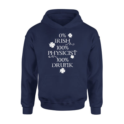 0% Irish 100% Physicist 100% Drunk Funny Drinker Patrick's Day - Standard Hoodie graphic tee photo image pics Black