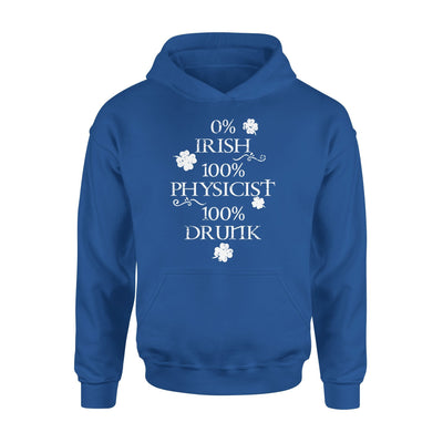 0% Irish 100% Physicist 100% Drunk Funny Drinker Patricks Day - Standard Hoodie - S / Royal - Apparel